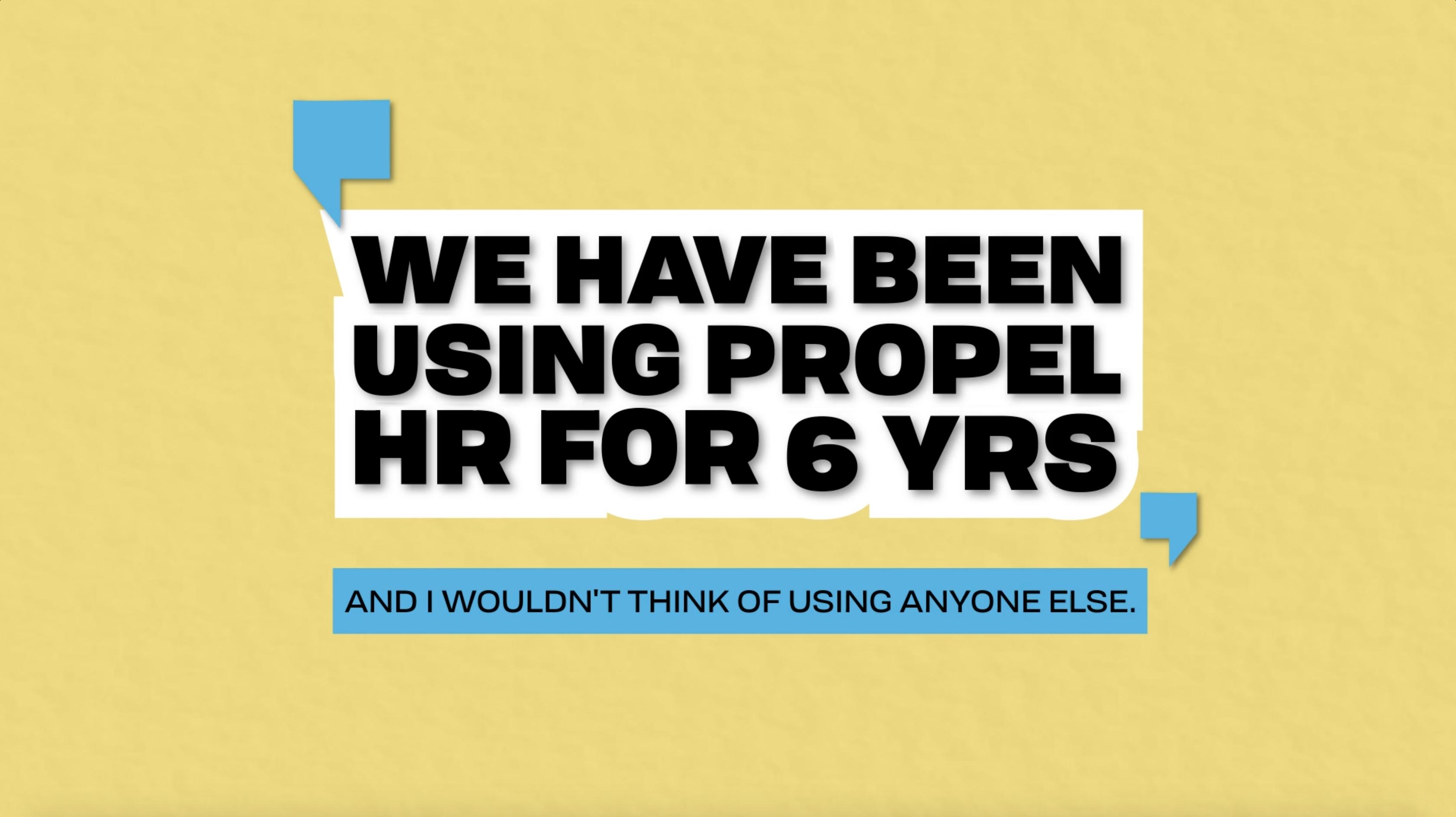 We have been using Propel HR